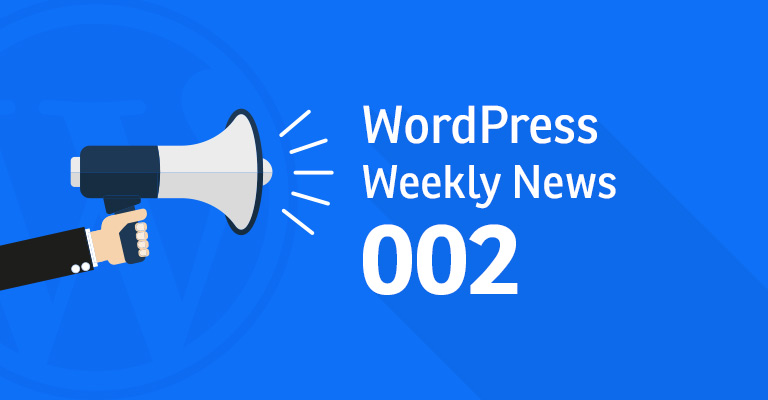 wordpress weekly news wordpress weekly news