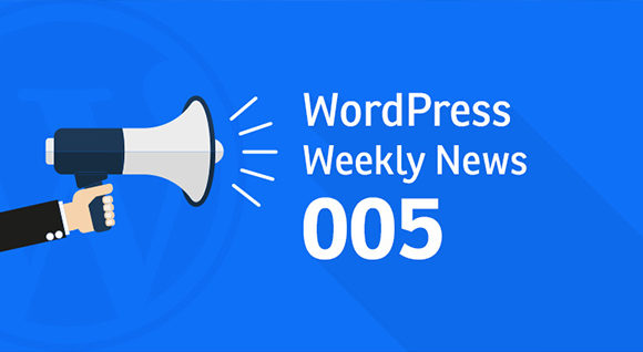 WordPress Weekly News 005: Security Breaches, Vulnerabilities and much more