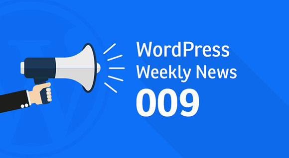 WordPress Weekly News 009: WordPress 4.7.3, Google Adsense and much more