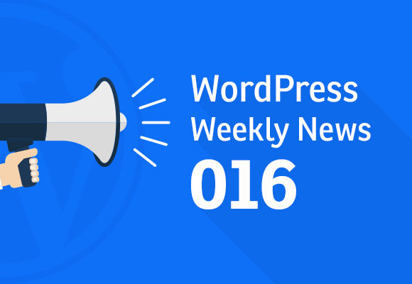 WordPress Weekly News 016: WordPress 4.8, GPL licence conflict, WordCamp Euro and more!