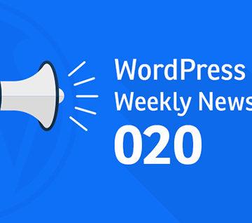 WordPress Weekly News 020: Updates on WordPress 4.8, WordCamp Europe and much more