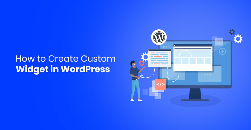 How -to Create Custom Widget in WordPress
