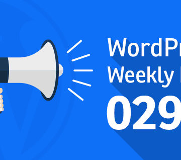 WordPress Weekly News 029: WordPress editor for mobile apps, SiteLock's recent acquisition and more!