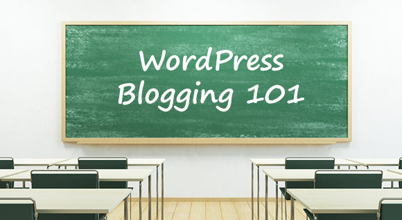 WordPress Blogging 101: A Guide On How To Start Your WordPress Blog