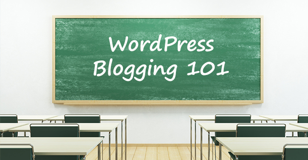 WordPress Blogging 101: A Guide On How To Start Your WordPress Blog in 2018