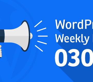 WordPress Weekly News 030: Gutenberg 0.6.0, Jetpack 5.2 and more!