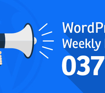 WordPress Weekly News 037: WordPress.com's Google photo integration, SI CAPTCHA removed from the repo and much more