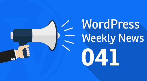 WordPress Weekly News 41: WordPress Vulnerability, Gutenber 1.6 and more!