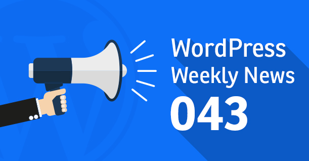 WordPress Weekly News 043: WordPress 4.9, Envato introduces 300+ WordPress products and more!