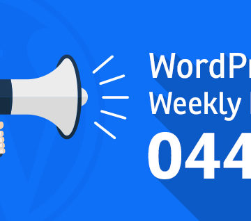 WordPress Weekly News 44: More Than 5400 WordPress Websites Hacked, WordPress 4.9.1 and Much More