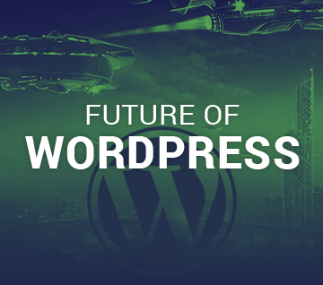 What Is The Future Of WordPress? Features, Updates & Predictions