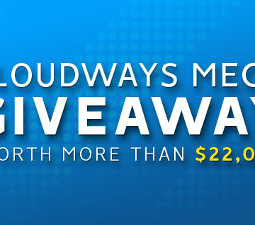 Cloudways Mega Giveaway Worth More Than $22,000