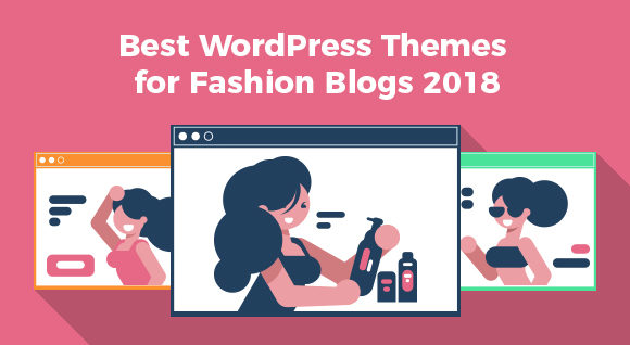 10 Best WordPress Fashion Blog Themes 2018