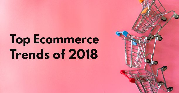 Latest Ecommerce Trends to Follow For Boosting Your Sales (2018)