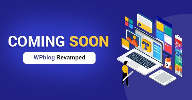ANNOUNCEMENT: WPblog is Getting a New Skin!