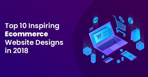 Top10 Inspiring Ecommerce Website Designs in 2018