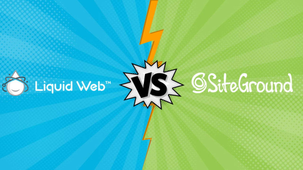 Liquid Web Vs SiteGround: Two Popular Hosting Providers
