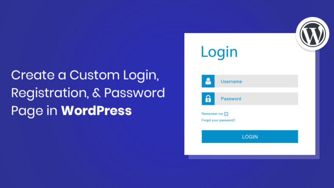 how to create custom wordpress login, registration & password page  wpblog