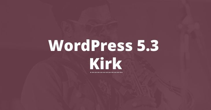 WordPress 5.3 features