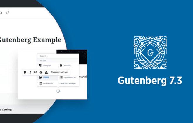 Gutenberg-7.3 release