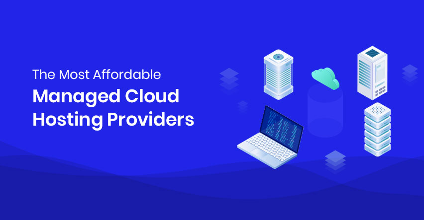 affordable managed cloud hosting providers