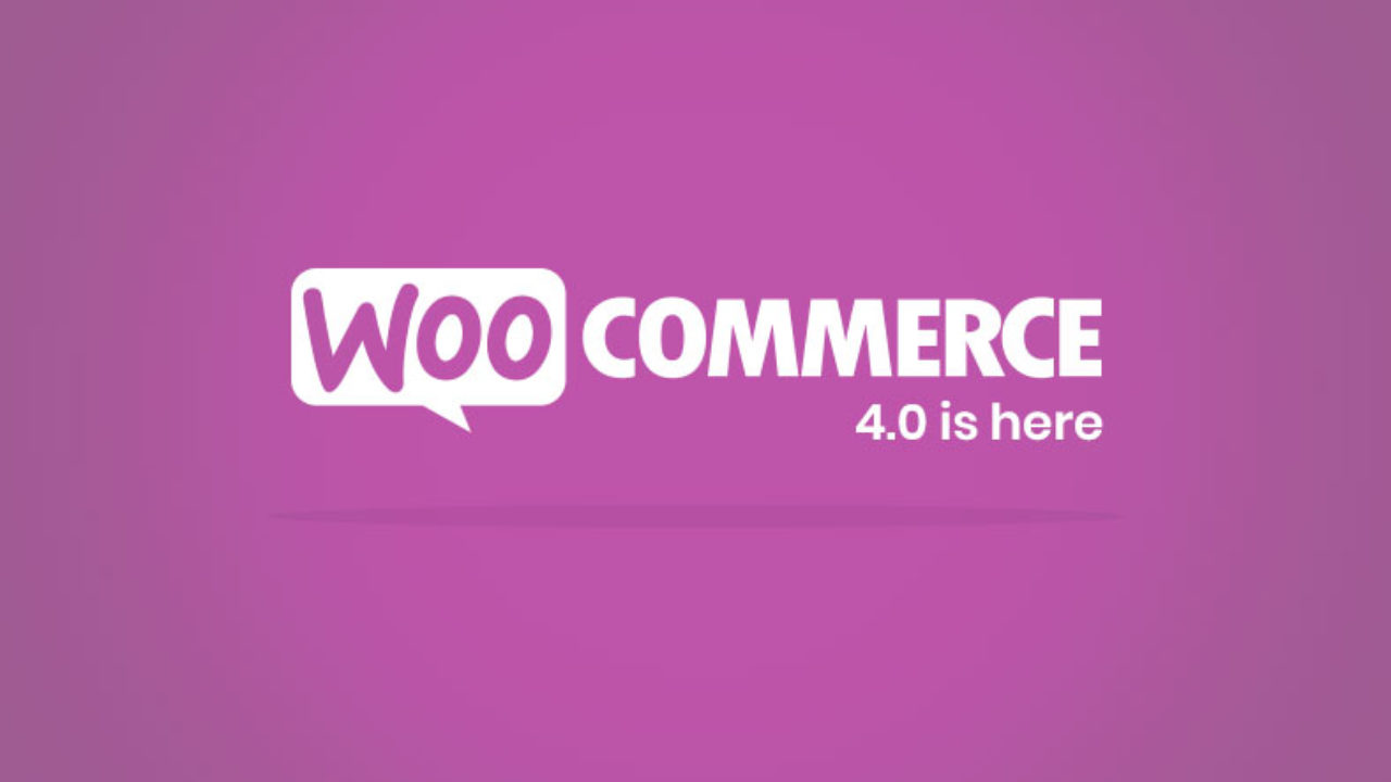 WooCommerce 4.0 - Everything You Need to Know!
